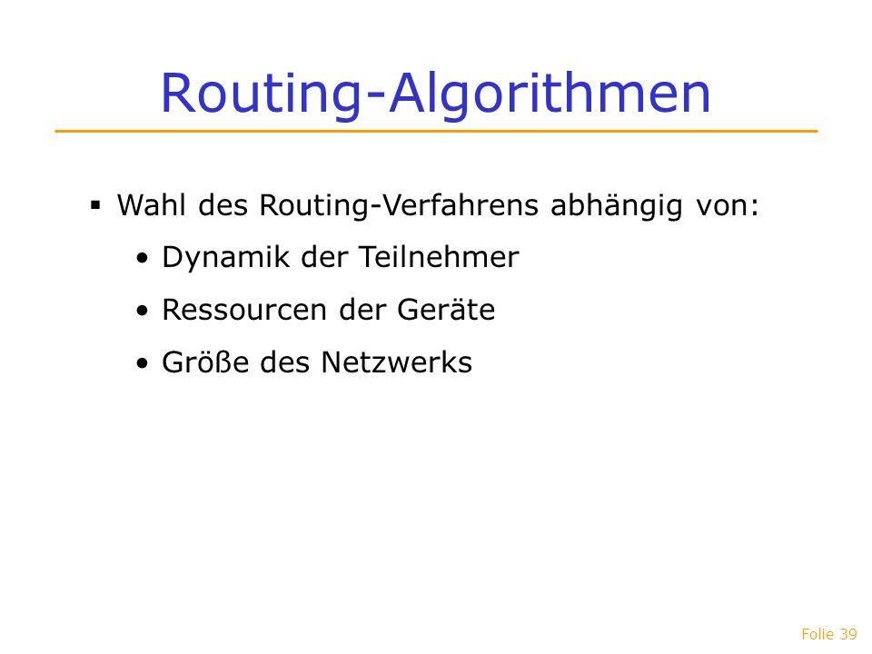 Routing-Algorithmen Wahl des Routing-Verfahrens abhängig von: