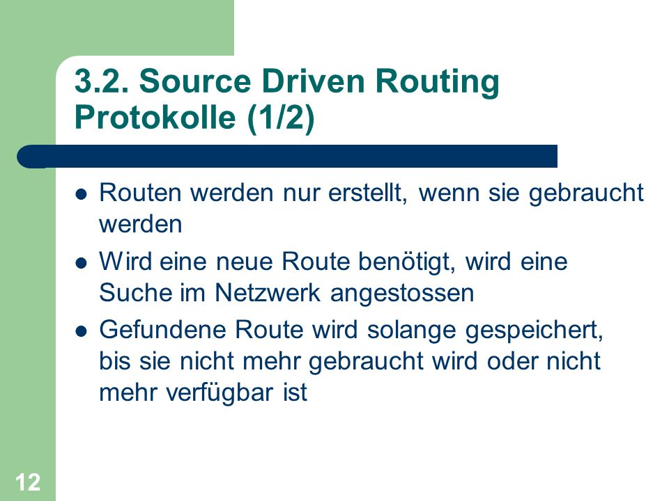 3.2. Source Driven Routing Protokolle (1/2)