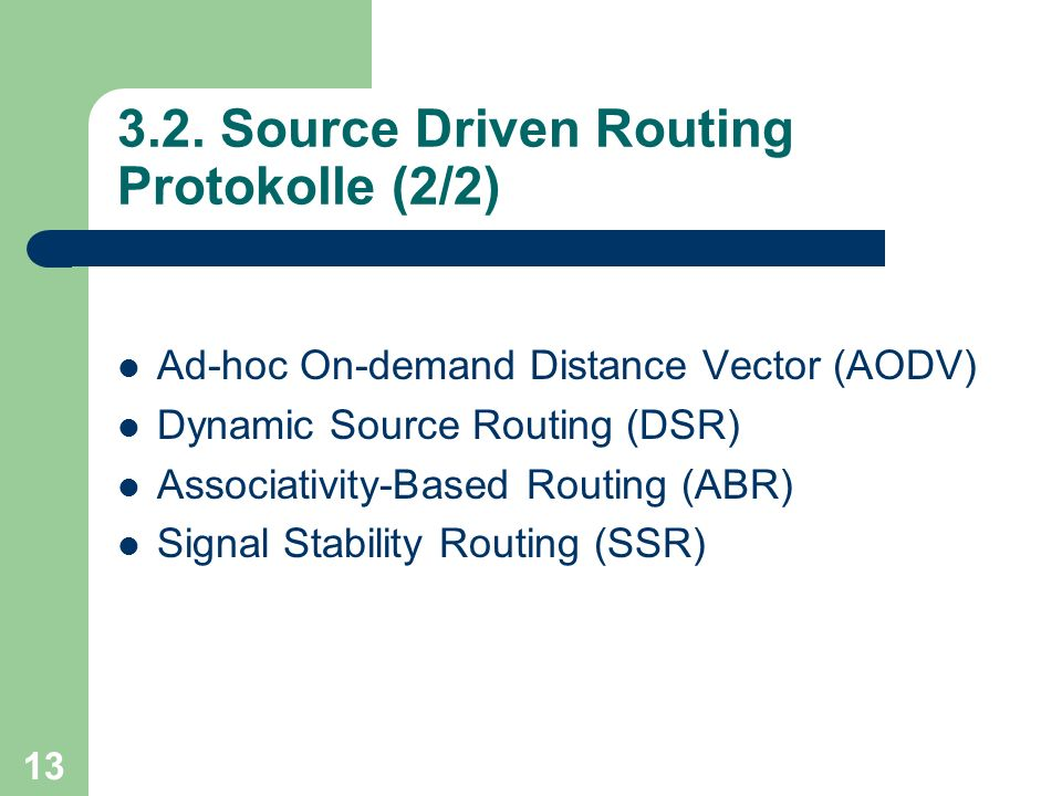 3.2. Source Driven Routing Protokolle (2/2)