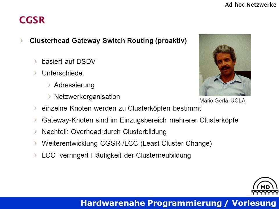 CGSR Clusterhead Gateway Switch Routing (proaktiv) basiert auf DSDV
