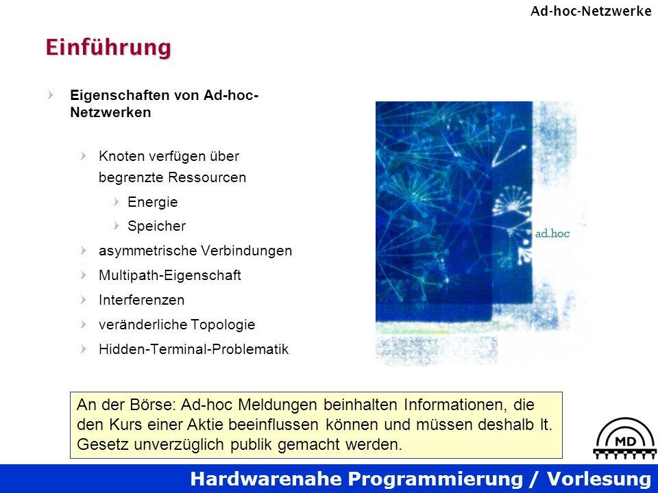 Einführung Eigenschaften von Ad-hoc-Netzwerken. Knoten verfügen über begrenzte Ressourcen. Energie.