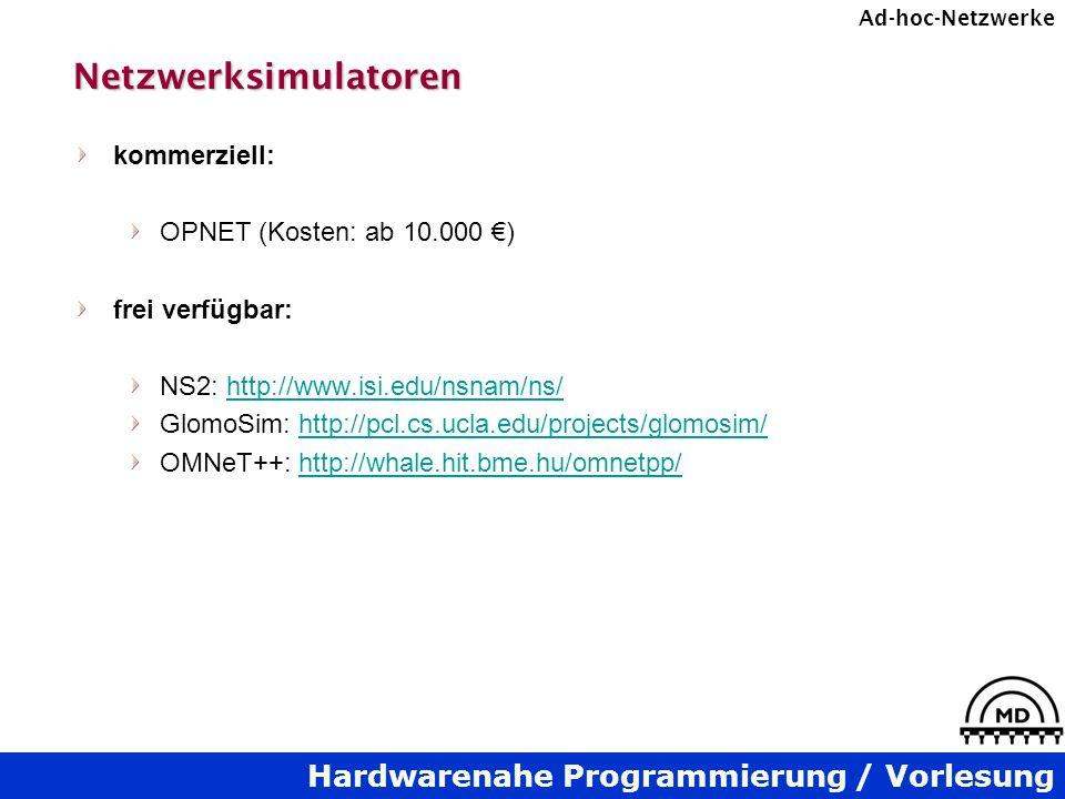 Netzwerksimulatoren kommerziell: OPNET (Kosten: ab 10.000 €)
