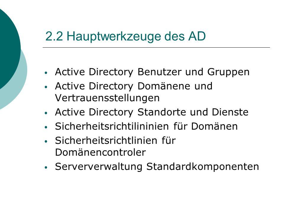 2.2 Hauptwerkzeuge des AD Active Directory Benutzer und Gruppen