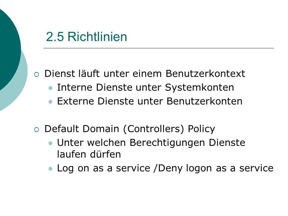 2.5 Richtlinien Dienst läuft unter einem Benutzerkontext
