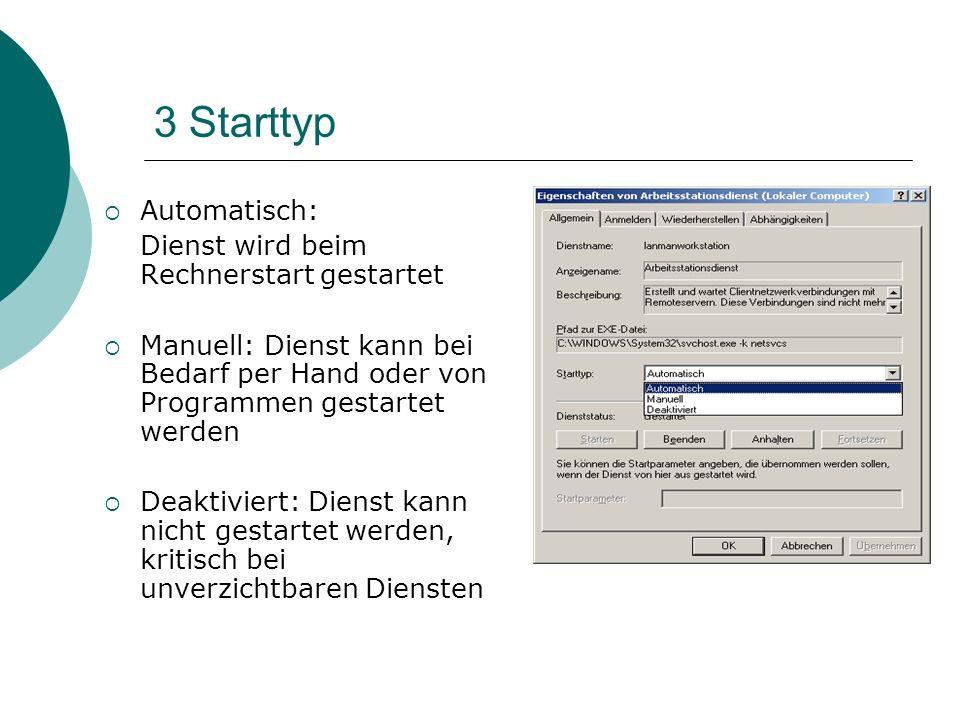 3 Starttyp Automatisch: Dienst wird beim Rechnerstart gestartet