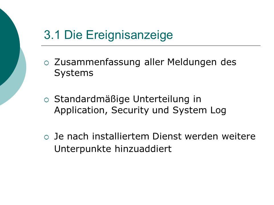 3.1 Die Ereignisanzeige Zusammenfassung aller Meldungen des Systems