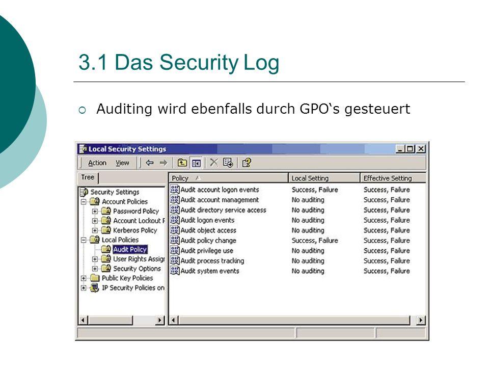 3.1 Das Security Log Auditing wird ebenfalls durch GPO's gesteuert