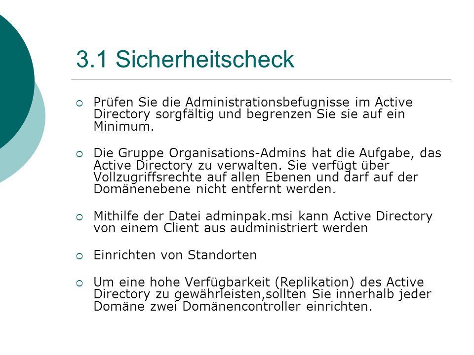 3.1 SicherheitscheckPrüfen Sie die Administrationsbefugnisse im Active Directory sorgfältig und begrenzen Sie sie auf ein Minimum.