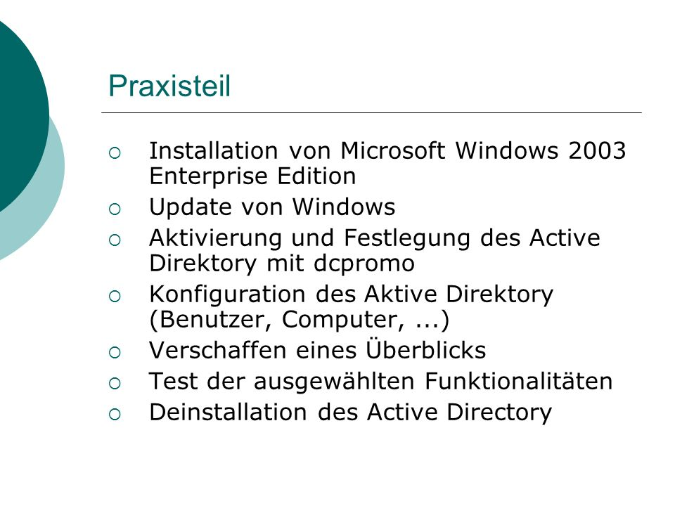 Praxisteil Installation von Microsoft Windows 2003 Enterprise Edition