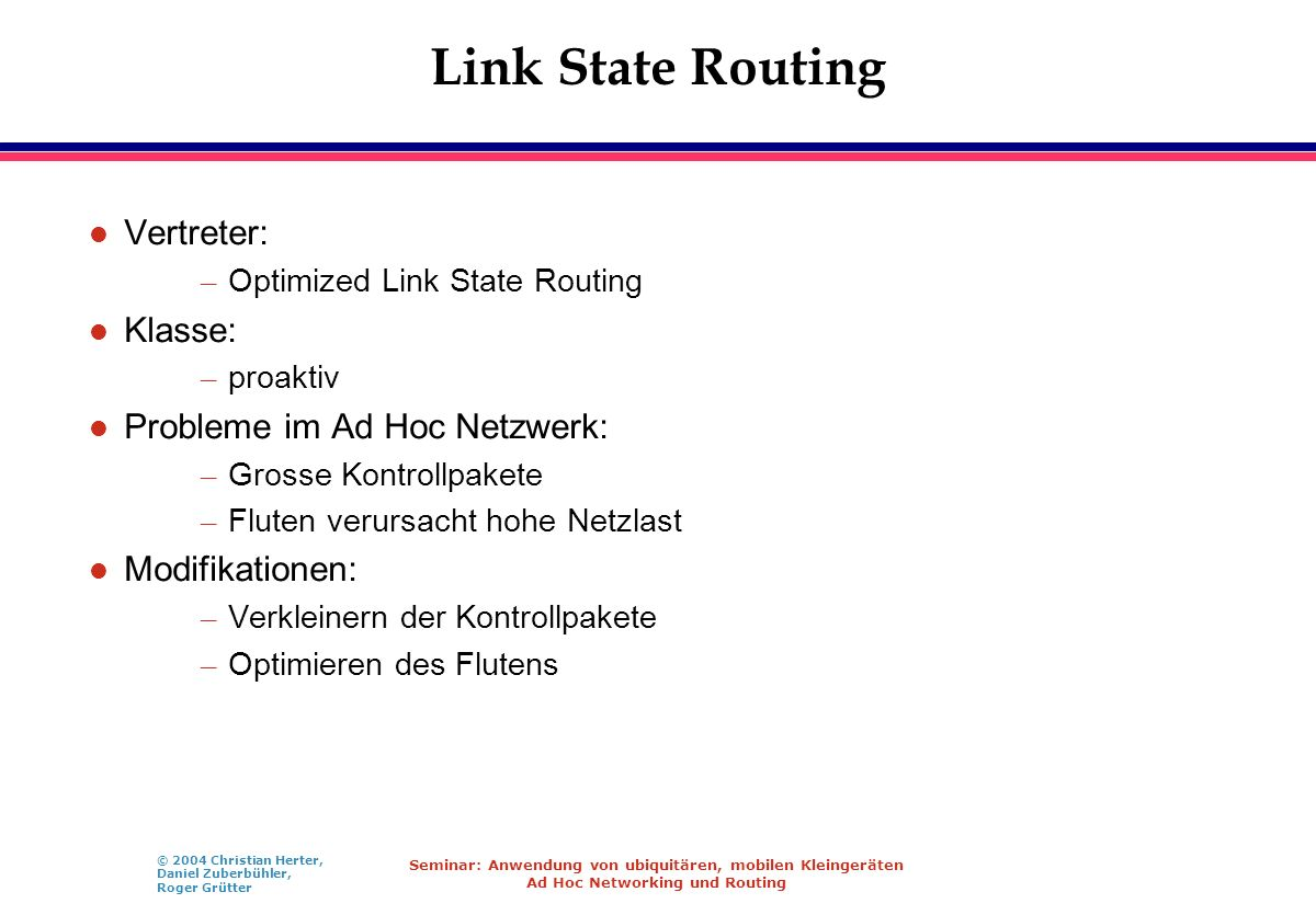 Link State Routing Vertreter: Klasse: Probleme im Ad Hoc Netzwerk: