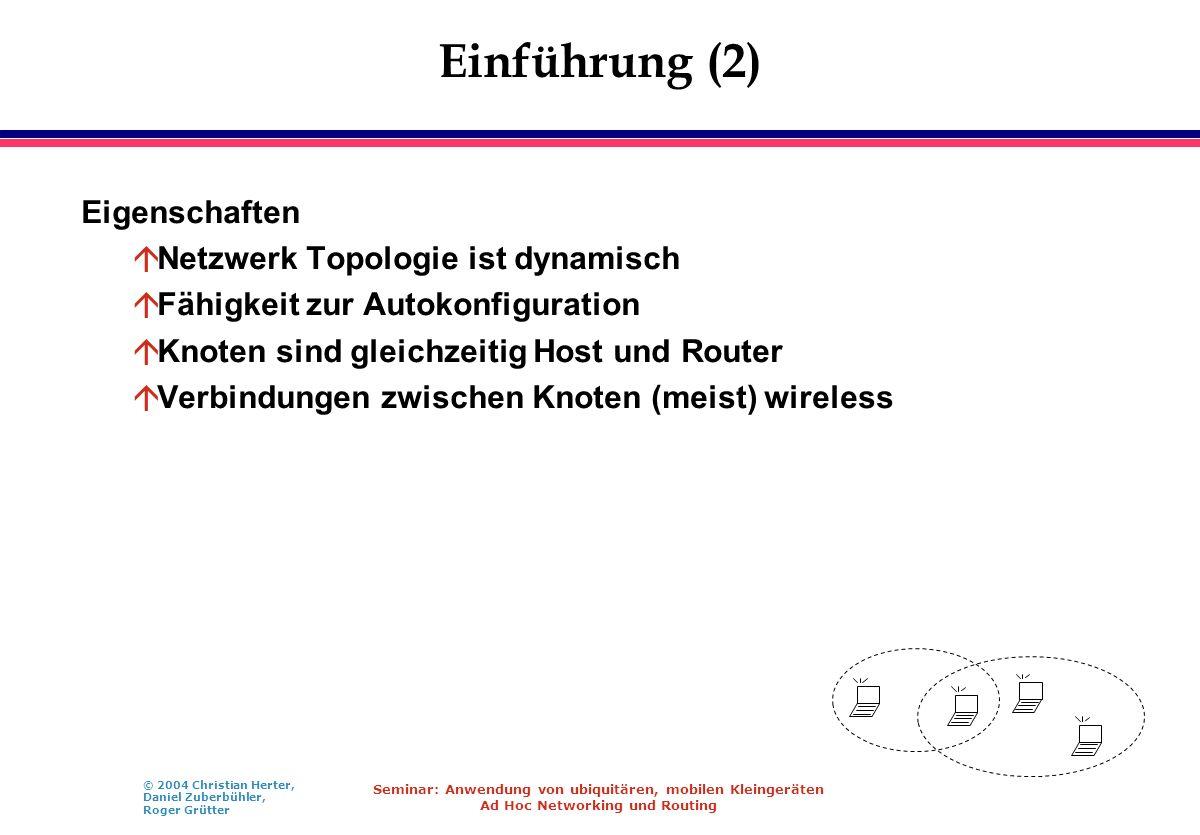 Einführung (2) Eigenschaften Netzwerk Topologie ist dynamisch