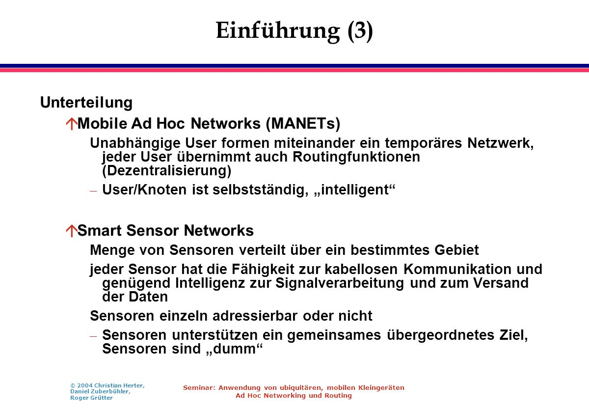Einführung (3) Unterteilung Mobile Ad Hoc Networks (MANETs)
