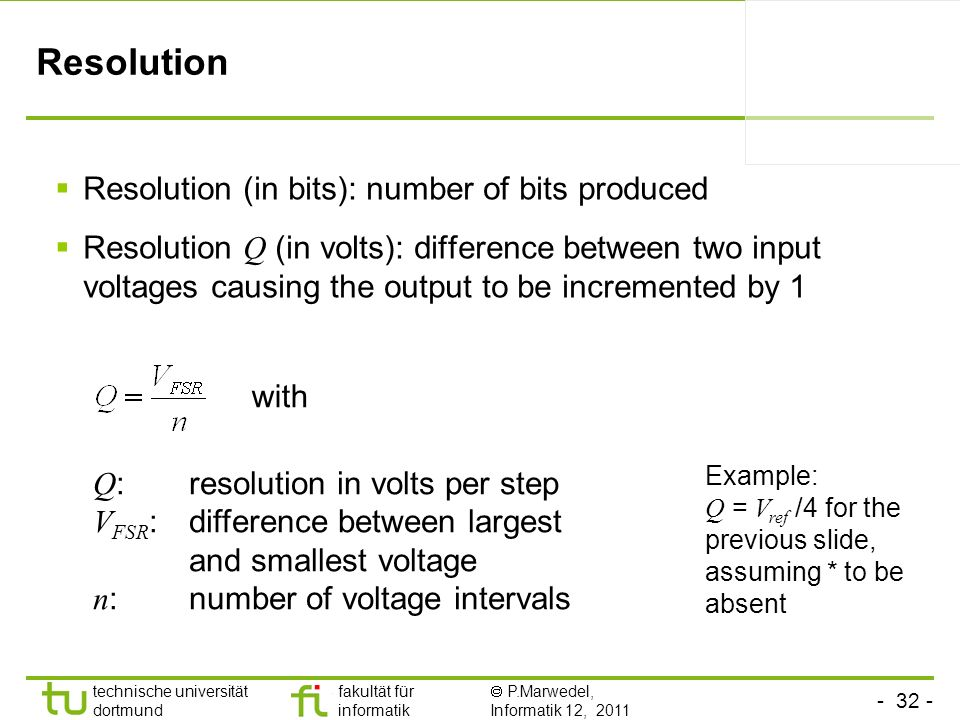Resolution Resolution (in bits): number of bits produced