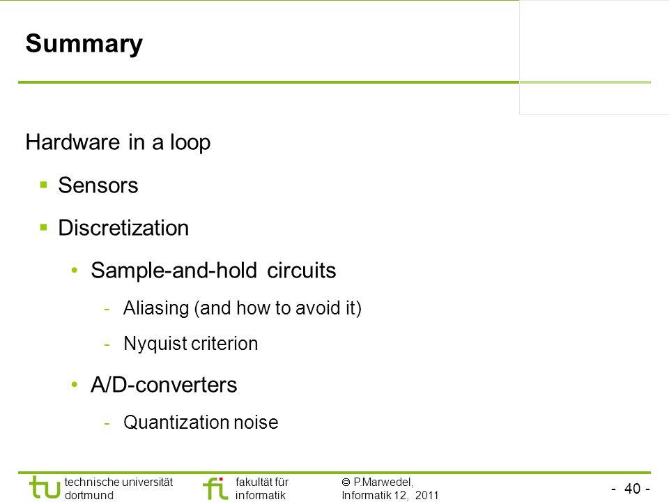 Summary Hardware in a loop Sensors Discretization
