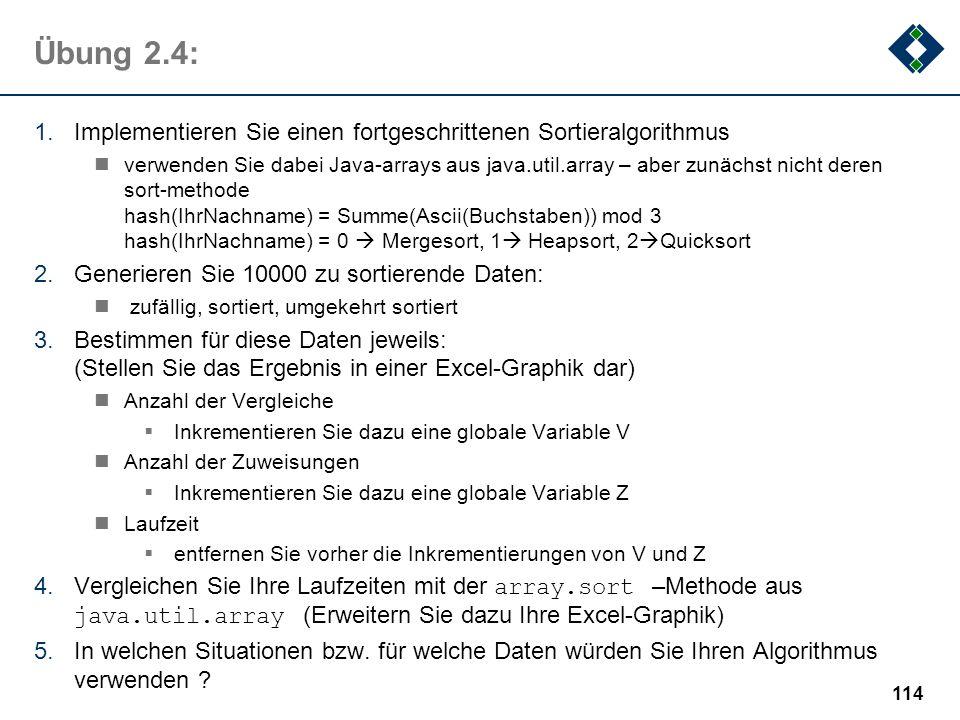Übung 2.4:Implementieren Sie einen fortgeschrittenen Sortieralgorithmus.