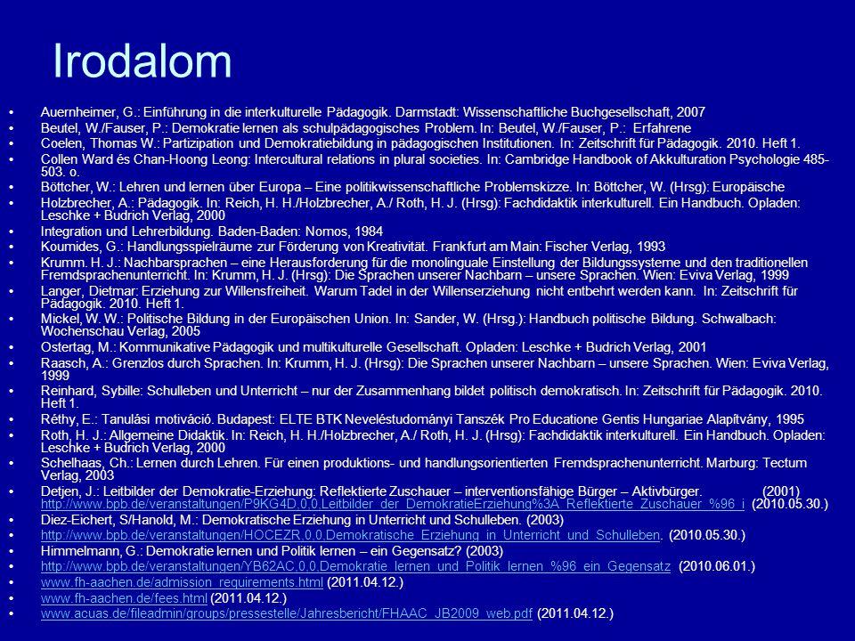Irodalom Auernheimer, G.: Einführung in die interkulturelle Pädagogik. Darmstadt: Wissenschaftliche Buchgesellschaft, 2007.