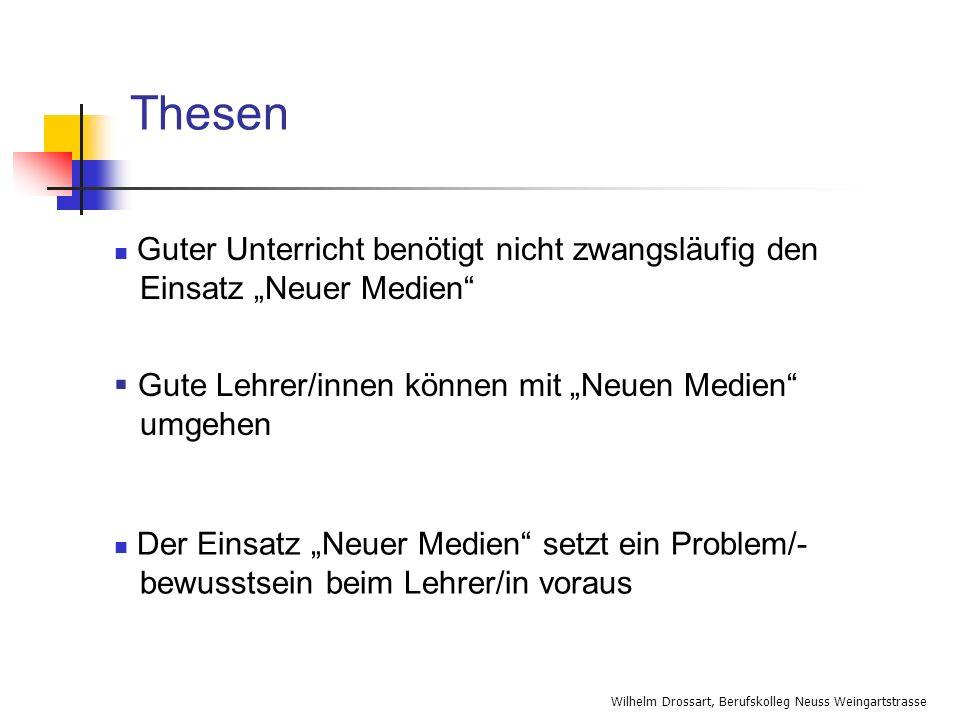 """ThesenGuter Unterricht benötigt nicht zwangsläufig den Einsatz """"Neuer Medien Gute Lehrer/innen können mit """"Neuen Medien umgehen."""