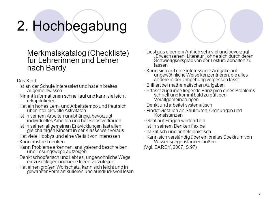 2. Hochbegabung Merkmalskatalog (Checkliste) für Lehrerinnen und Lehrer nach Bardy. Das Kind: