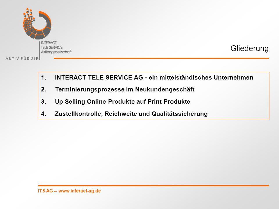 Gliederung INTERACT TELE SERVICE AG - ein mittelständisches Unternehmen. Terminierungsprozesse im Neukundengeschäft.