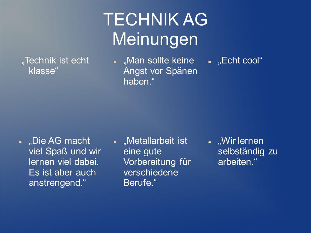 """TECHNIK AG Meinungen """"Technik ist echt klasse"""