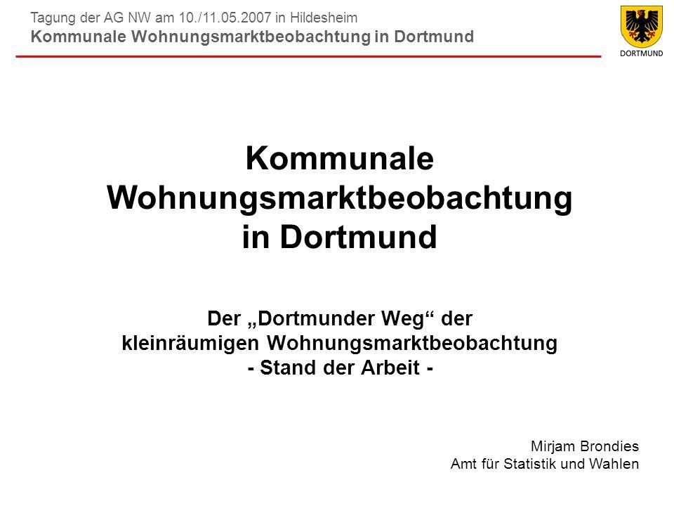 """Kommunale Wohnungsmarktbeobachtung in Dortmund Der """"Dortmunder Weg der kleinräumigen Wohnungsmarktbeobachtung - Stand der Arbeit -"""