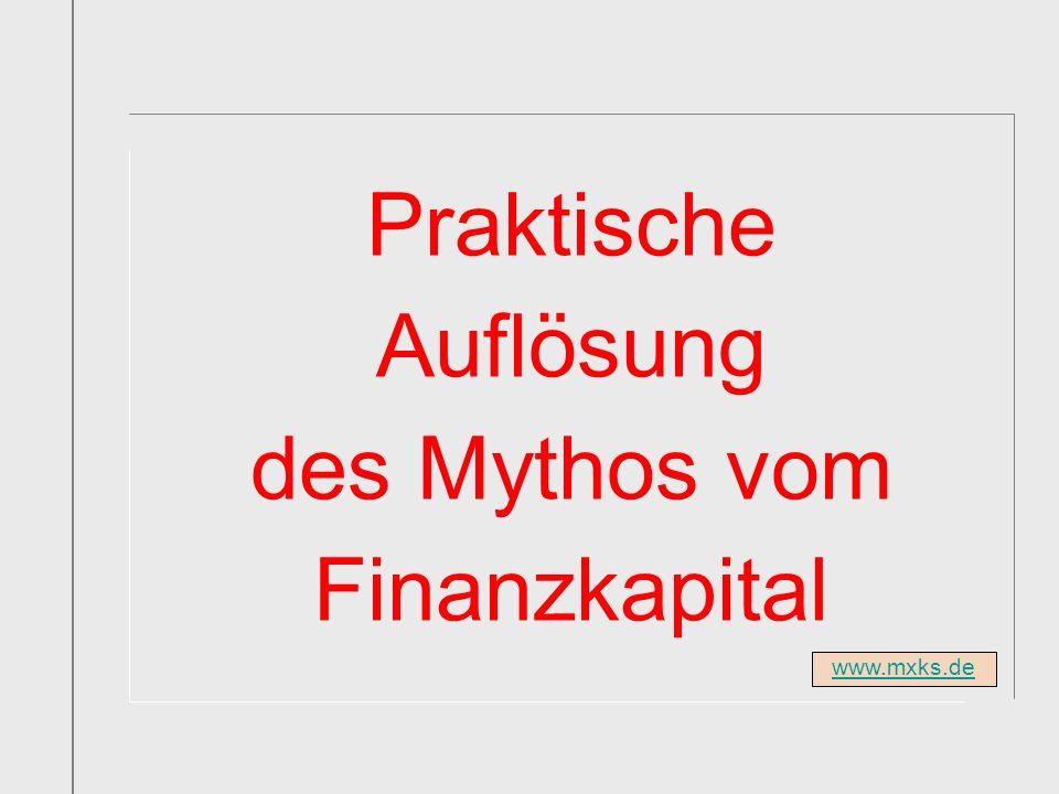 Praktische Auflösung des Mythos vom Finanzkapital