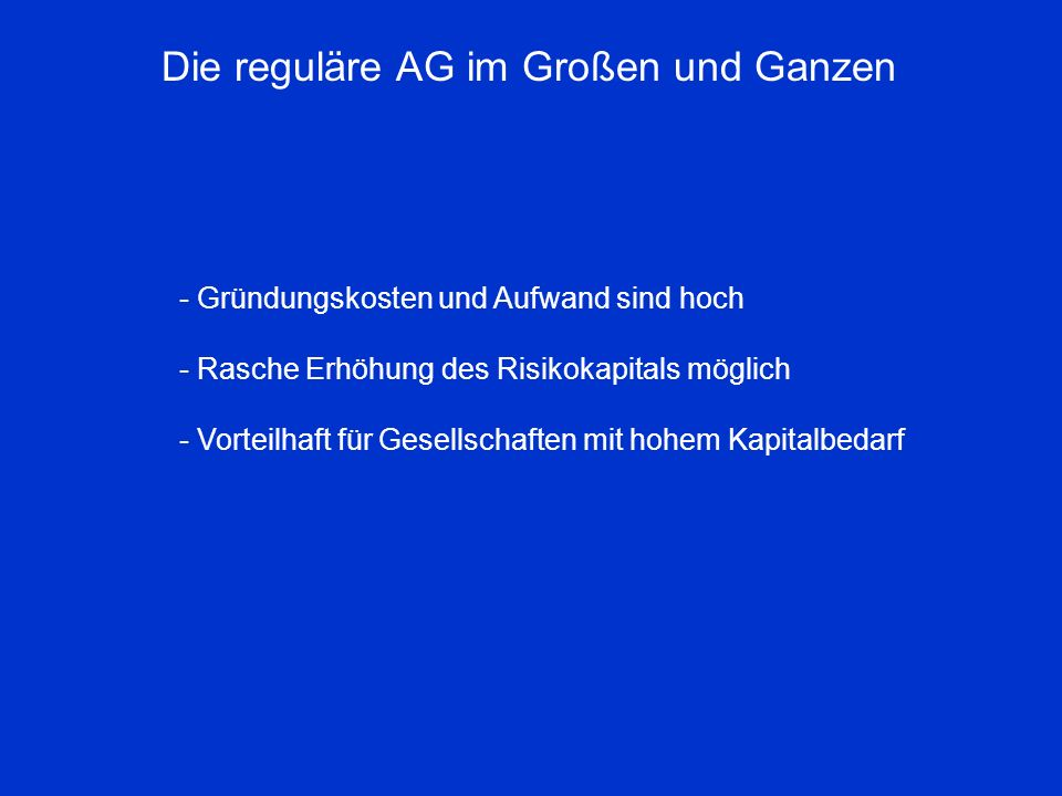 Die reguläre AG im Großen und Ganzen
