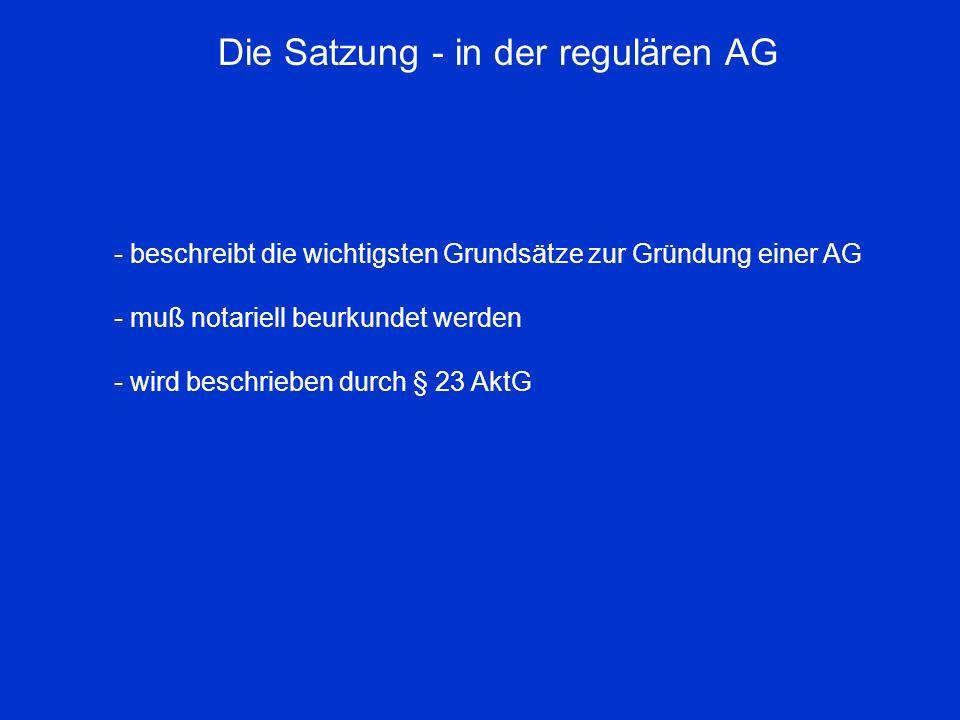 Die Satzung - in der regulären AG