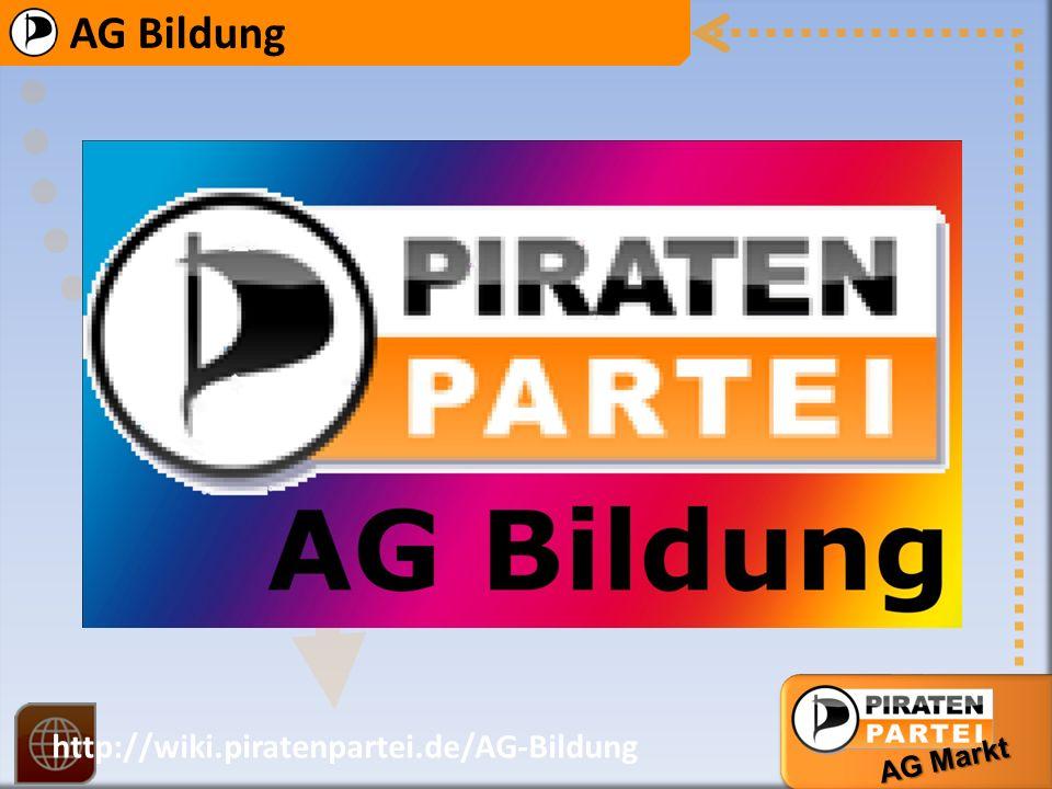 AG Bildung http://wiki.piratenpartei.de/AG-Bildung AG Markt