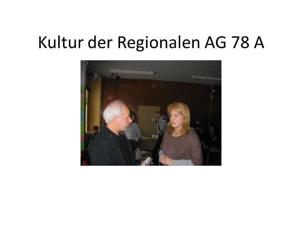 Kultur der Regionalen AG 78 A