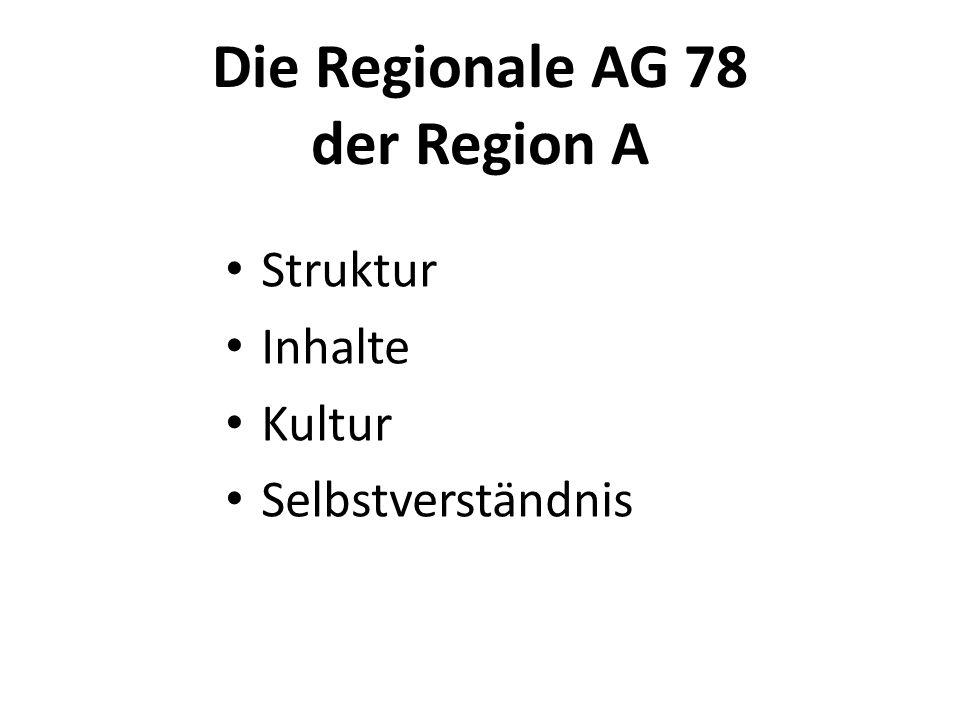 Die Regionale AG 78 der Region A