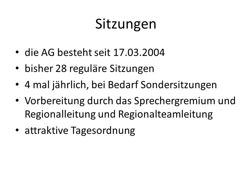 Sitzungen die AG besteht seit 17.03.2004 bisher 28 reguläre Sitzungen