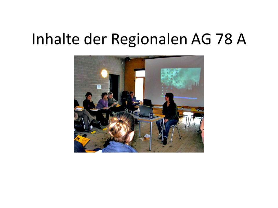 Inhalte der Regionalen AG 78 A