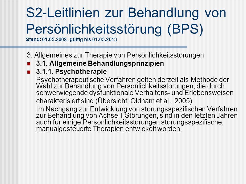 S2-Leitlinien zur Behandlung von Persönlichkeitsstörung (BPS) Stand: 01.05.2008 , gültig bis 01.05.2013