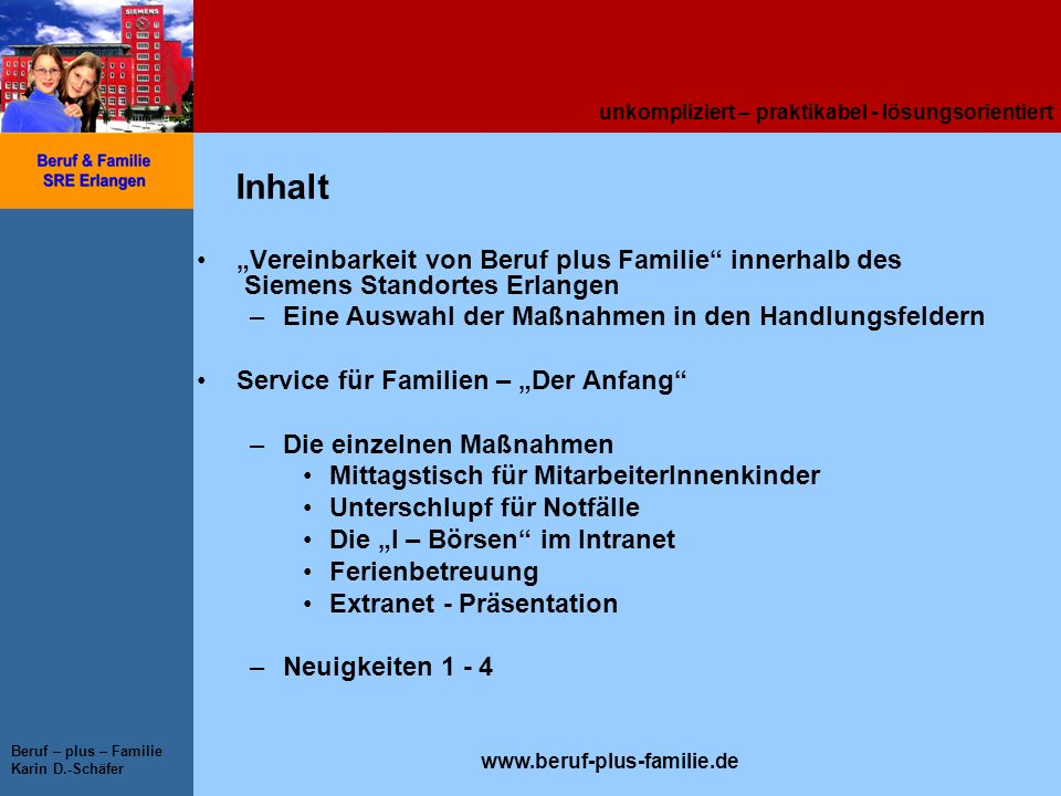 """Inhalt""""Vereinbarkeit von Beruf plus Familie innerhalb des Siemens Standortes Erlangen. Eine Auswahl der Maßnahmen in den Handlungsfeldern."""