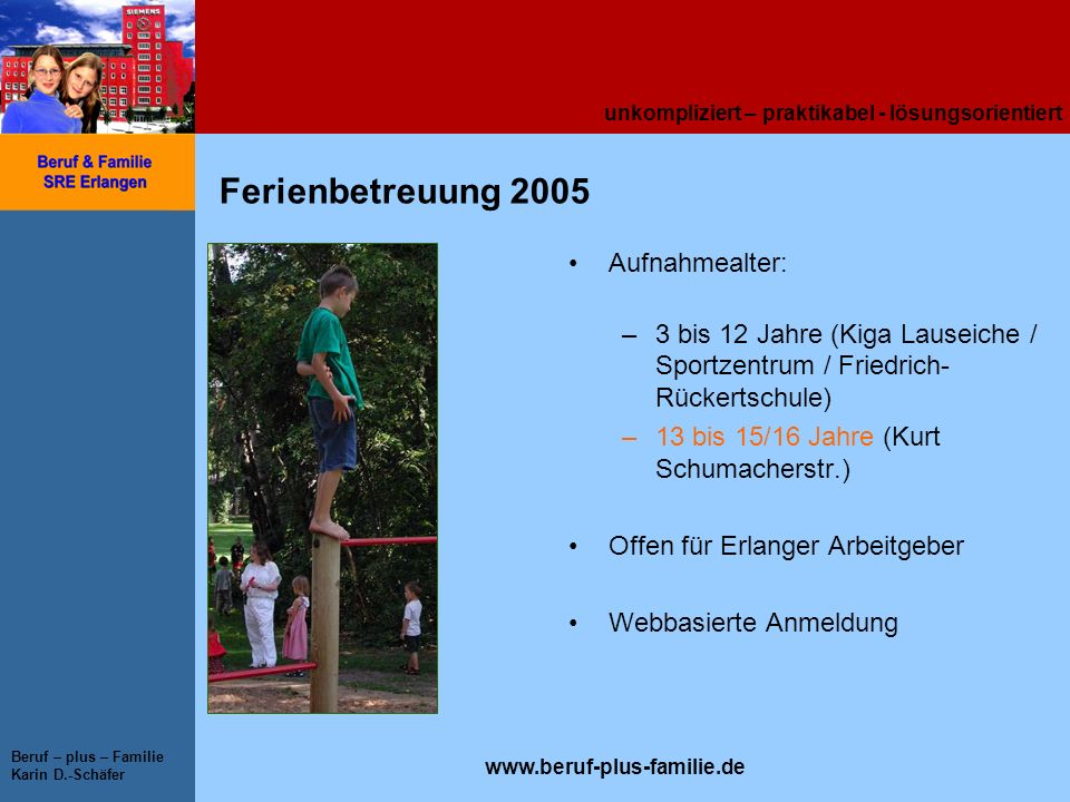 Ferienbetreuung 2005 Aufnahmealter: