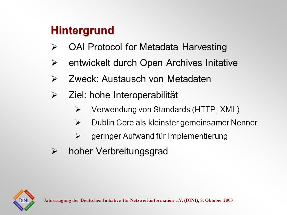 Hintergrund OAI Protocol for Metadata Harvesting