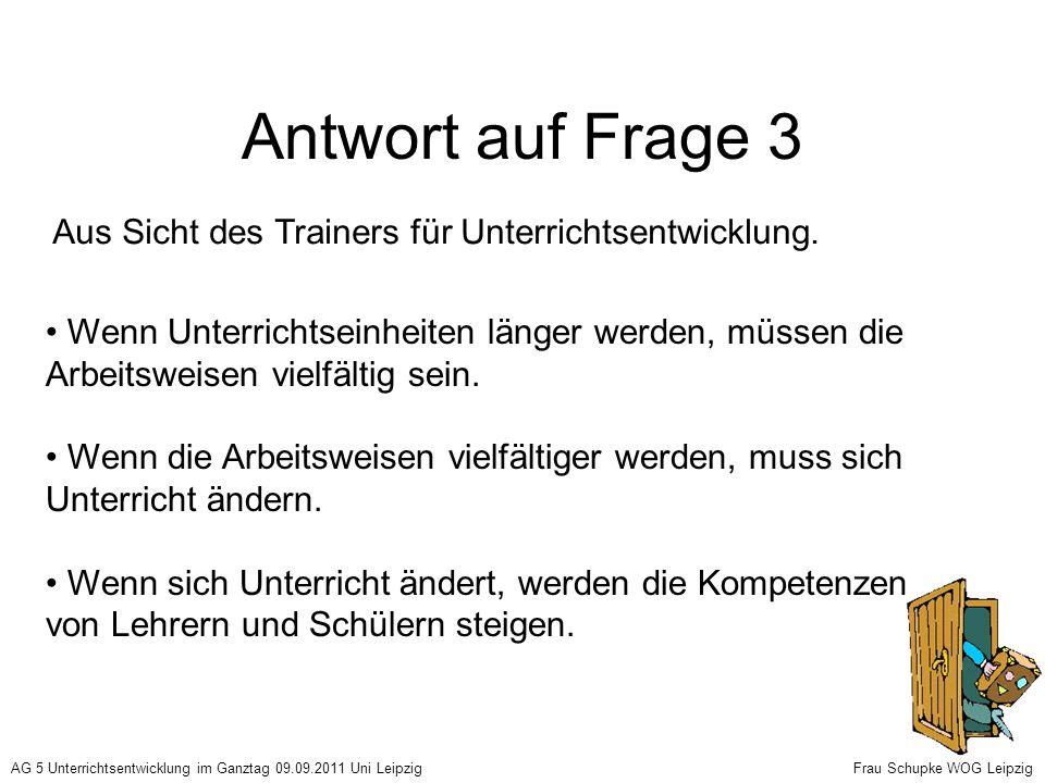 Antwort auf Frage 3 Aus Sicht des Trainers für Unterrichtsentwicklung.