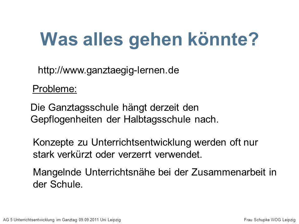 Was alles gehen könnte http://www.ganztaegig-lernen.de Probleme: