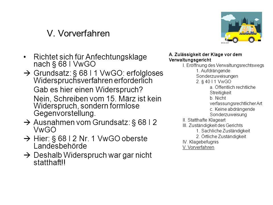 V. Vorverfahren Richtet sich für Anfechtungsklage nach § 68 I VwGO