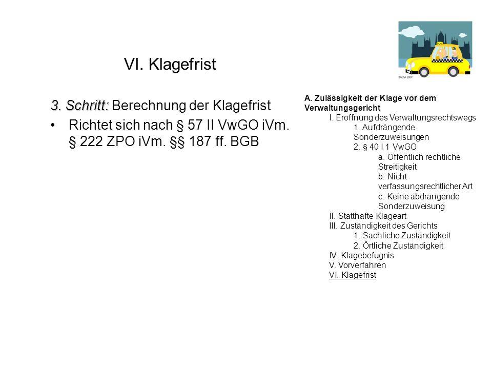 VI. Klagefrist 3. Schritt: Berechnung der Klagefrist