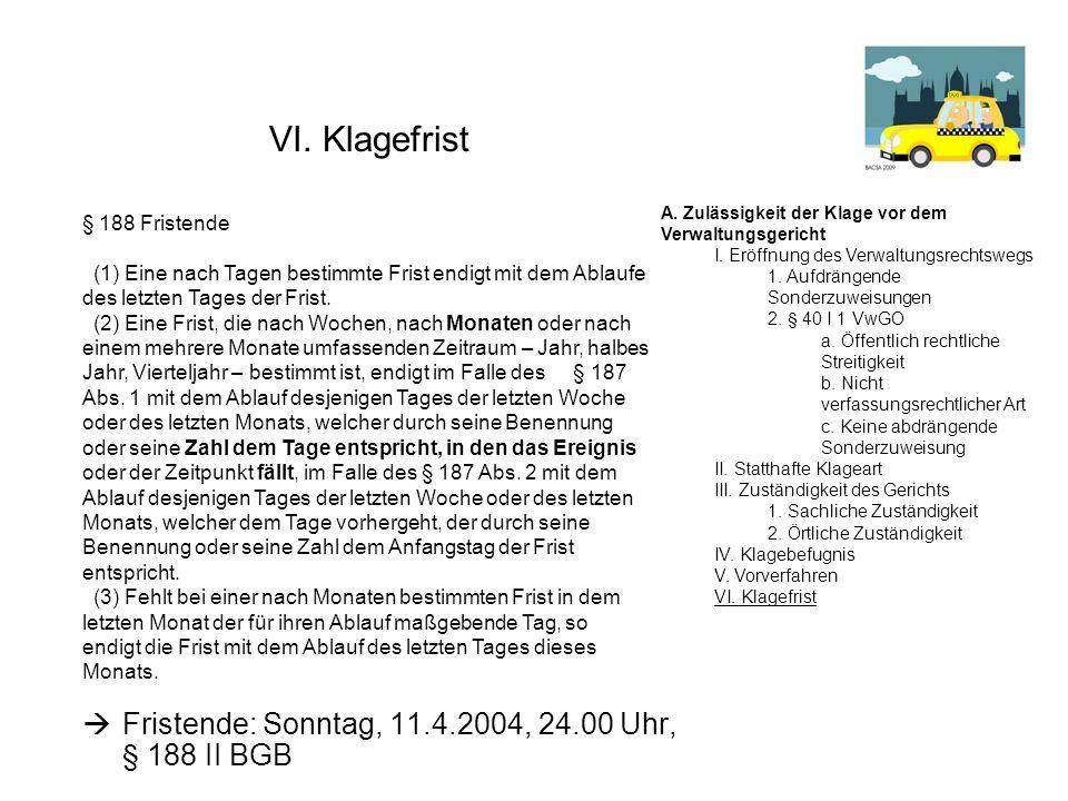 VI. Klagefrist Fristende: Sonntag, 11.4.2004, 24.00 Uhr, § 188 II BGB