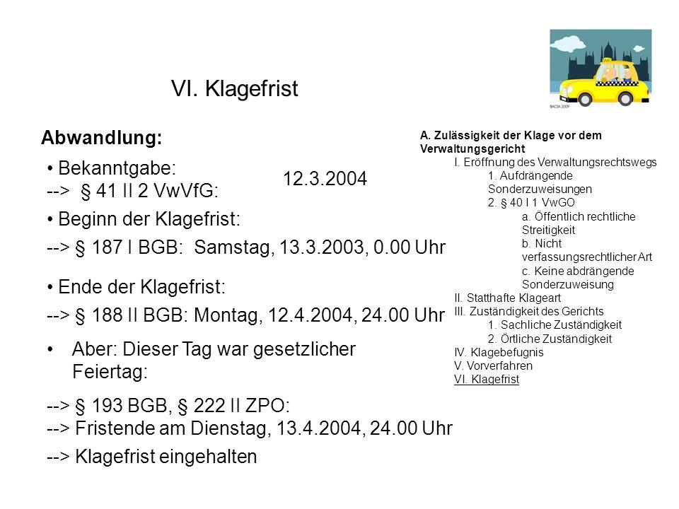 VI. Klagefrist Abwandlung: Bekanntgabe: 12.3.2004