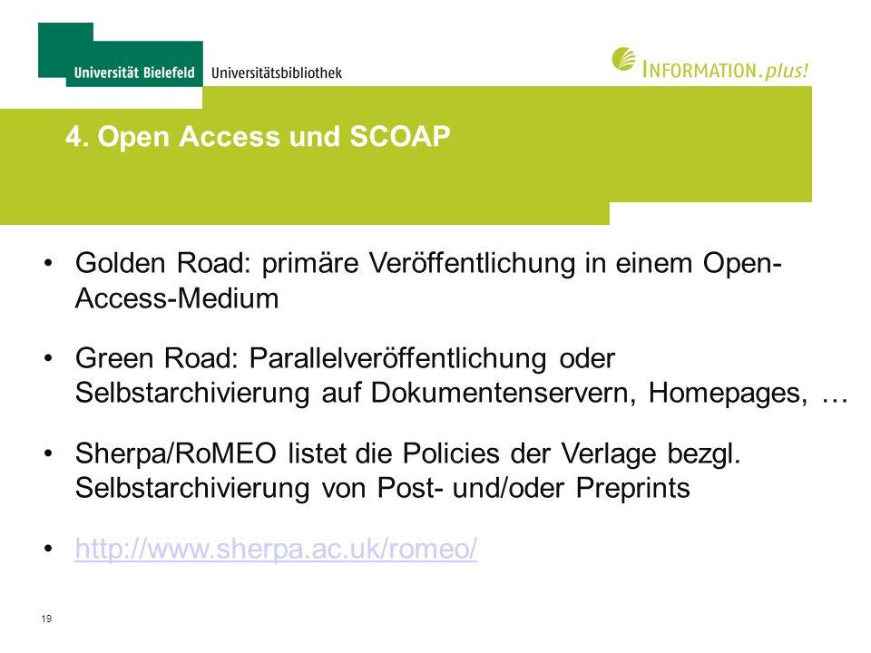 4. Open Access und SCOAP Golden Road: primäre Veröffentlichung in einem Open- Access-Medium.