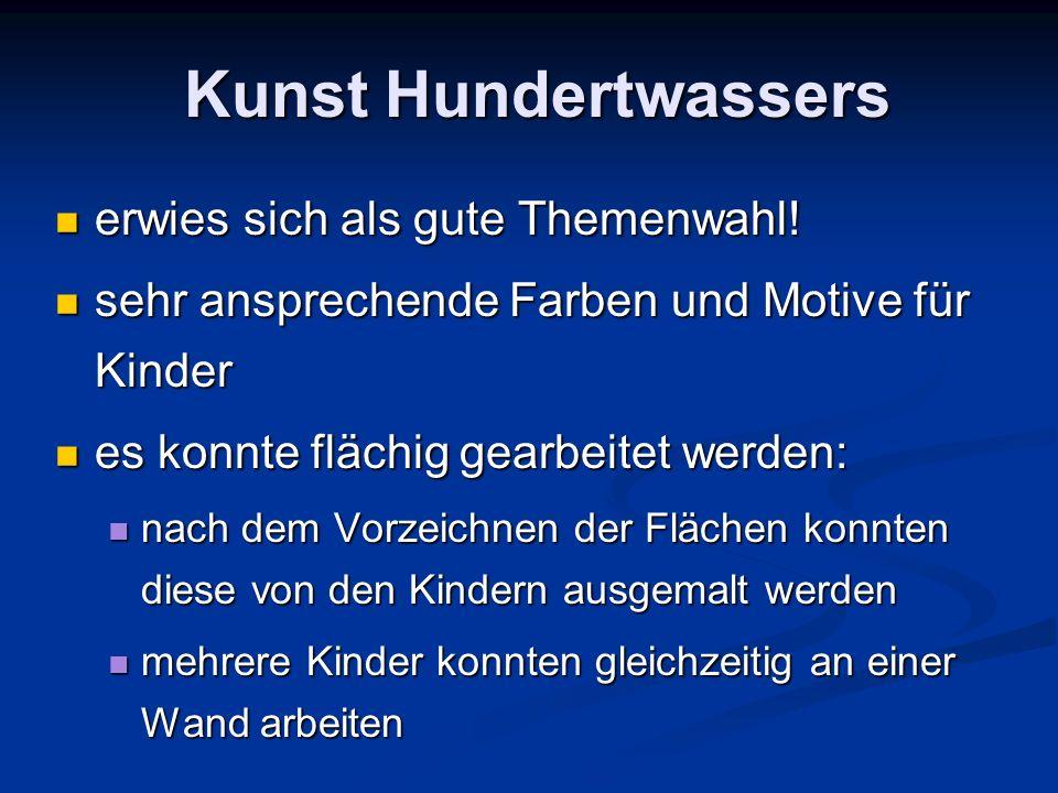 Kunst Hundertwassers erwies sich als gute Themenwahl!