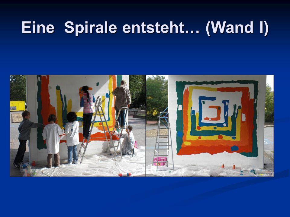 Eine Spirale entsteht… (Wand I)