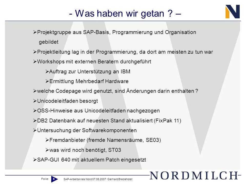 - Was haben wir getan – Projektgruppe aus SAP-Basis, Programmierung und Organisation. gebildet.