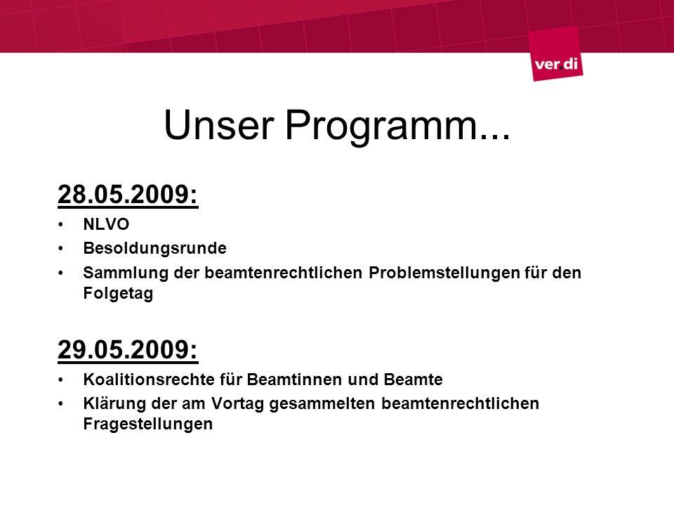 Unser Programm... 28.05.2009: 29.05.2009: NLVO Besoldungsrunde