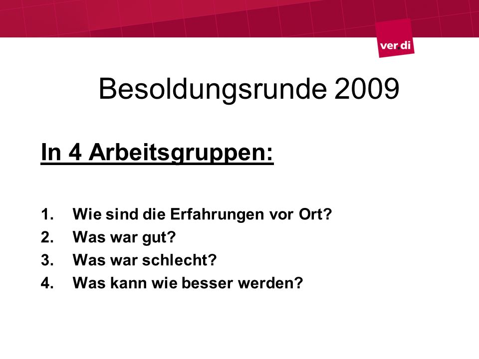 Besoldungsrunde 2009 In 4 Arbeitsgruppen: