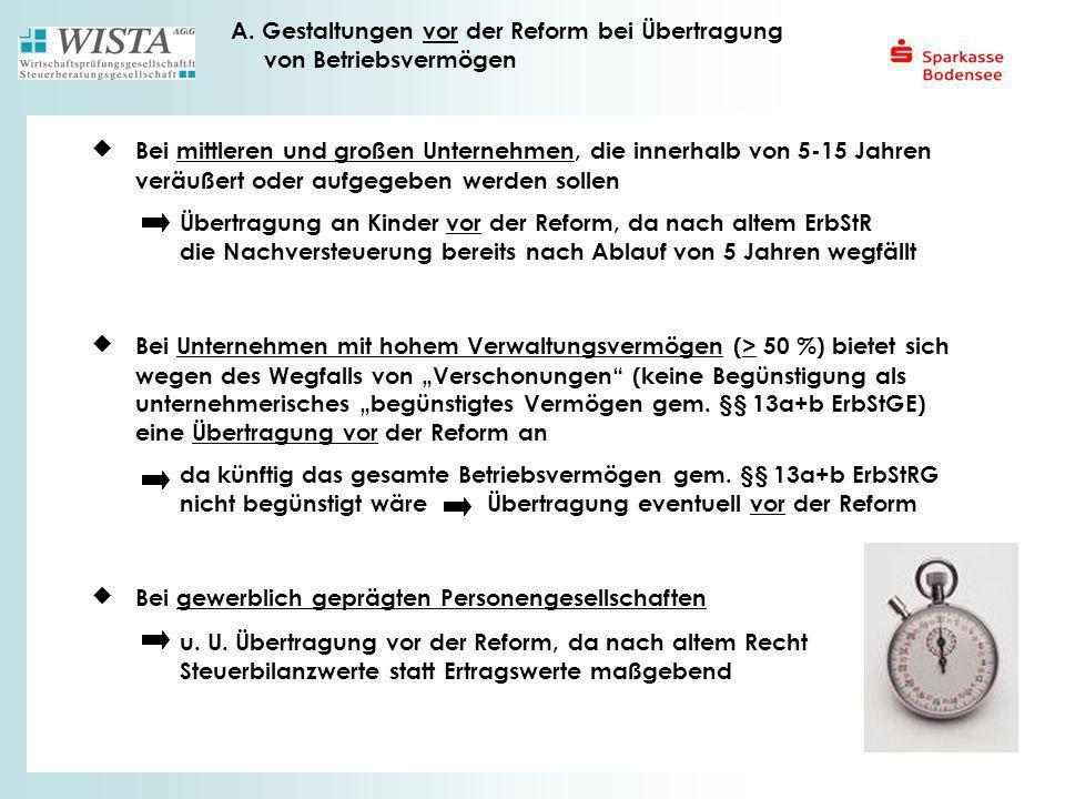 A. Gestaltungen vor der Reform bei Übertragung von Betriebsvermögen